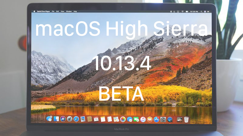 apple releases third beta of macos high sierra 10 13 4 to public beta testers