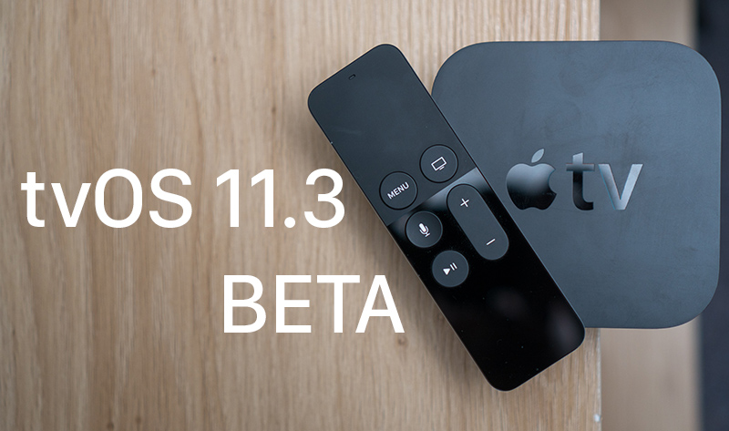 apple seeds third beta of tvos 11 3 to developers