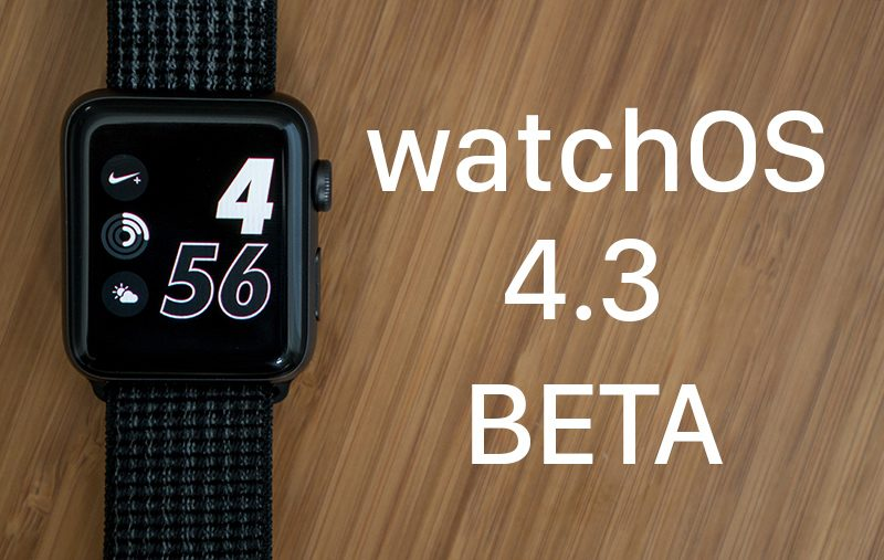 apple seeds third beta of watchos 4 3 to developers