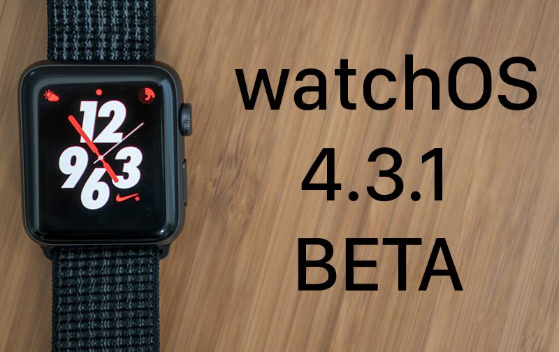 apple seeds second beta of watchos 4 3 1 to developers