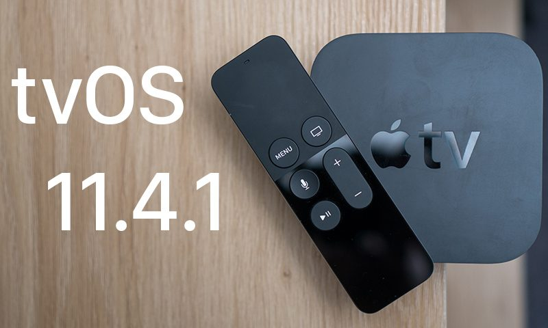 apple releases tvos 11 4 1 for 4th and 5th generation apple tv models
