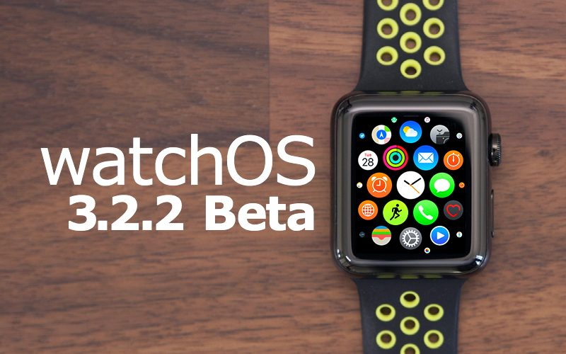 WatchOS 3.2.2 Beta 2 Now Out for Testing on the Apple Watch