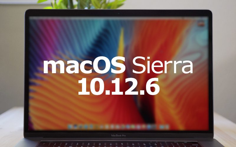 Apple Releases macOS Sierra 10 12 6 With Security and